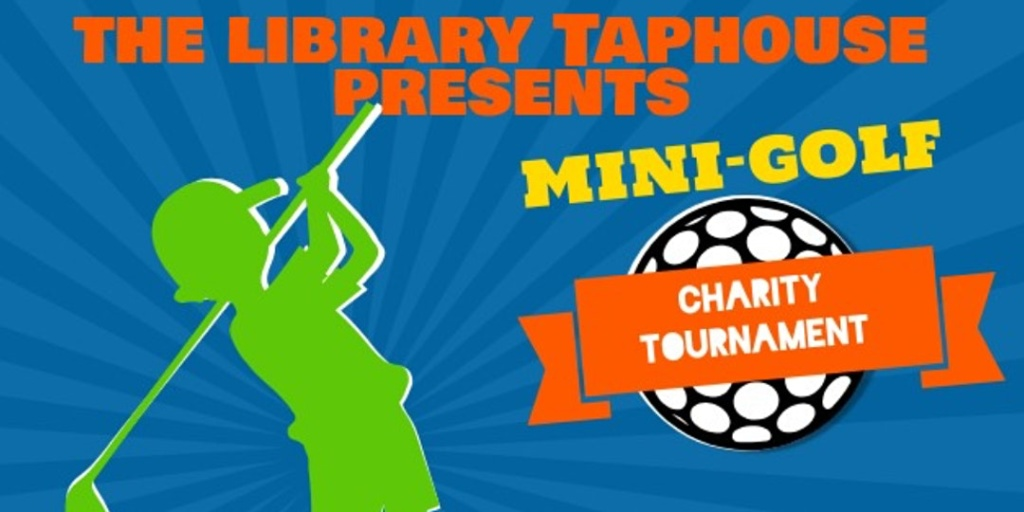 First Annual Mini-Golf Charity Tournament For Support Local Charities